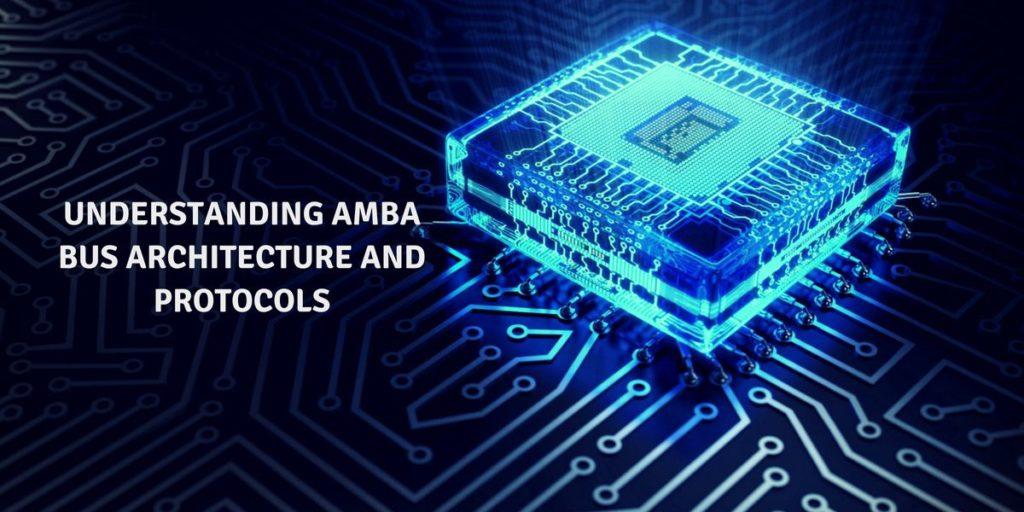 AMBA AXI APB AHB Prototolcs