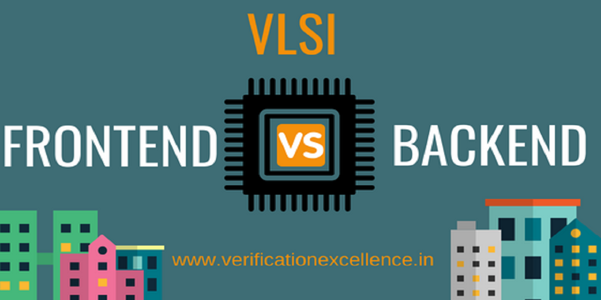 Vlsi Design - Front End Vs Back End